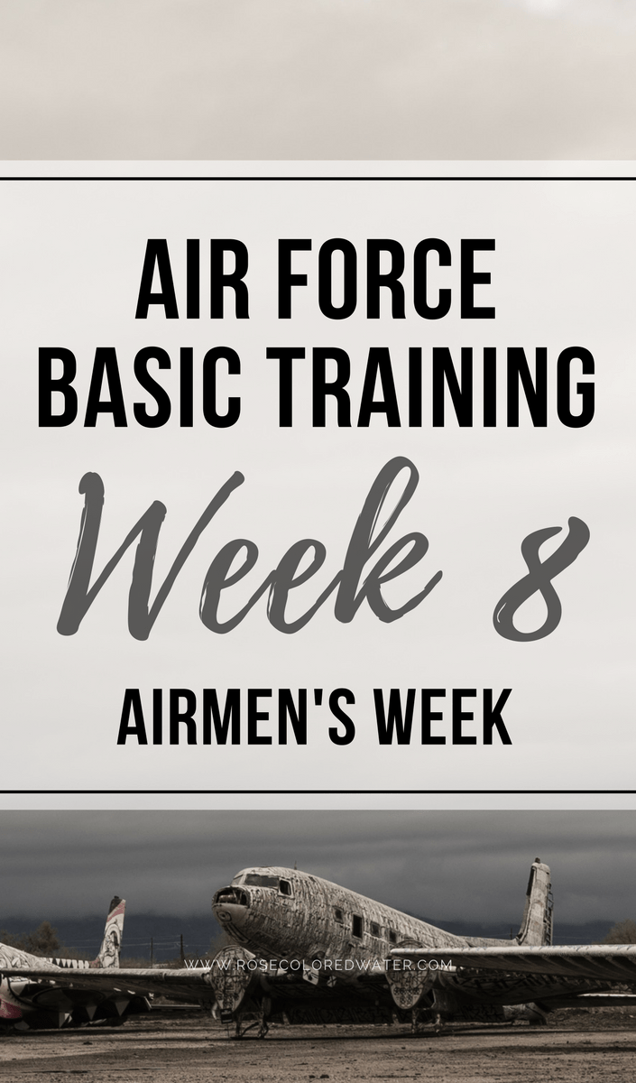 Air Force Basic Training: Week 8 (Airmen's Week)